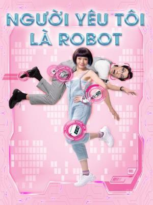 Người Yêu Tôi Là Robot