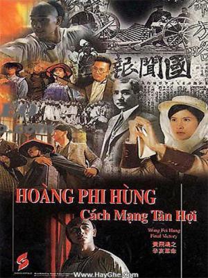 Hoàng Phi Hồng Cách Mạng Tân Hợi